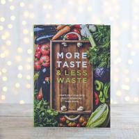 More Taste & Less Waste Hardback Cookbook